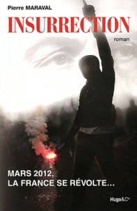 Pierre Maraval - Insurrection - Mars 2012, la France se révolte....
