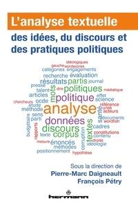 Pierre-Marc Daigneault et François Pétry - L'analyse textuelle des idées, du discours et des pratiques politiques.