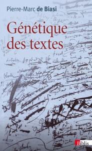 Pierre-Marc de Biasi - Génétique des textes.