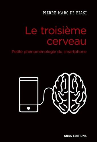 Le troisième cerveau. Petite phénoménologie du smartphone