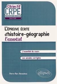 Pierre-Marc Renaudeau - L'épreuve écrite d'histoire-géographie - L'essentiel.