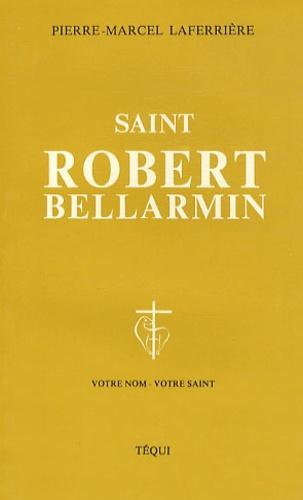 Pierre-Marcel Laferrière - Saint Robert Bellarmin.