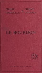 Pierre Marcelle et Hervé Prudon - Le Bourdon.