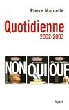 Pierre Marcelle - Quotidienne - Chroniques 2002-2003.