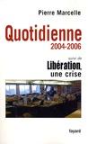 Pierre Marcelle - Quotidienne - Chroniques 2004-2006.