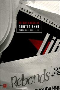 Pierre Marcelle - Quotidienne - Chroniques 2000-2001.