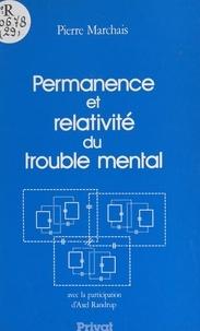 Pierre Marchais et Axel Randrup - Permanence et relativité du trouble mental.
