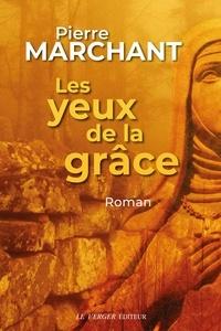 Pierre Marchant - Les yeux de la grâce.