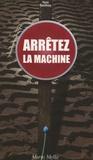 Pierre Marcilhacy - Arrêtez la machine.