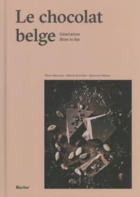 Le chocolat belge- Génération Bean to bar - Pierre Marcolini |