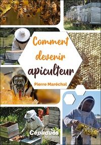 Pierre Maréchal - Comment devenir apiculteur.