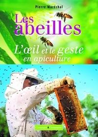 Pierre Maréchal - Les abeilles - L'oeil et le geste en apiculture.