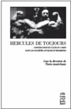 Pierre Maréchaux - Hercules de toujours - La construction et le culte du corps dans les sociétés occidentales antiques et modernes.