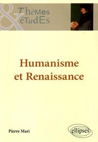Pierre Mari - Humanisme et Renaissance.