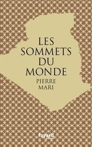 Pierre Mari - Les sommets du monde.