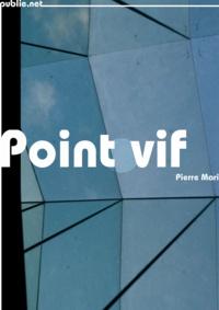 Pierre Mari - Point vif.