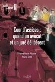 Pierre-Marie Abadie et Marie Dosé - Cour d'assises : quand un avocat et un juré délibèrent.