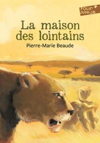 Pierre-Marie Beaude - La maison des Lointains.