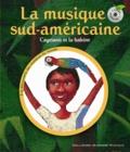 Pierre-Marie Beaude et Bertrand Dubois - La musique sud-américaine - Cayetano et la baleine. 1 CD audio