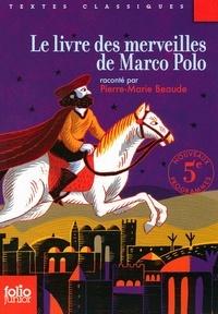 Pierre-Marie Beaude - Le livre des merveilles de Marco Polo.