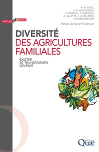 Pierre-Marie Bosc et Jean-Michel Sourisseau - Diversité des agricultures familiales - Exister, se transformer, devenir.