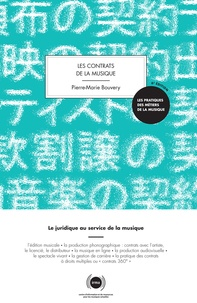 Pierre-Marie Bouvery et Sandrine Nédellec - Les contrats de la musique - Le juridique au service de la musique.