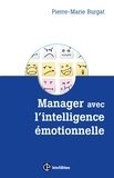 Pierre-Marie Burgat - Manager avec l'intelligence émotionnelle - Pour cultiver efficacité et bien-être au travail.