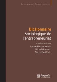 Pierre-Marie Chauvin et Michel Grossetti - Dictionnaire sociologique de l'entrepreneuriat.