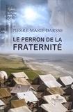 Pierre-Marie Darsse - Le perron de la fraternité.