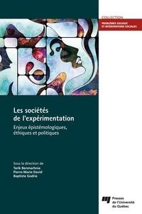 Pierre-Marie David et Baptiste Godrie - Les sociétés de l'expérimentation - Enjeux épistémologiques, éthiques et politiques.