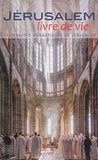 Pierre-Marie Delfieux - Jérusalem, livre de vie - Par la Fraternité monastique de Jérusalem.