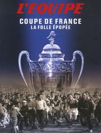 Pierre-Marie Descamps et Gérard Ejnès - Coupe de France - La folle épopée.
