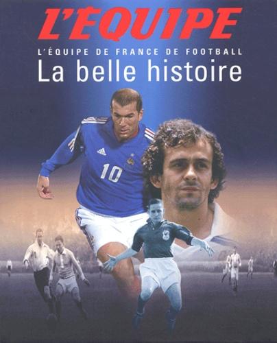 Pierre-Marie Descamps et Jacques Hennaux - La belle histoire - L'équipe de France de football.