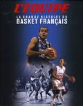 Pierre-Marie Descamps et Etienne Labrunie - La grande histoire du Basket français.