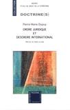 Pierre-Marie Dupuy - Ordre juridique et désordre international.