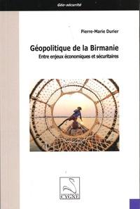 Pierre-Marie Durier - Géopolitique de la Birmanie - Entre enjeux économiques et sécuritaires.