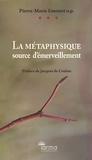 Pierre-Marie Emonet - La métaphysique source d'émerveillement.