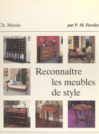Pierre-Marie Favelac et P. Dupuis - Reconnaître les meubles de style.