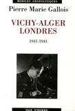 Pierre-Marie Gallois - Vichy-Alger-Londres - 1941-1943.