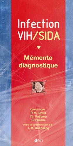 Pierre-Marie Girard et Christine Katlama - Infection VIH/Sida - Memento diagnostic.
