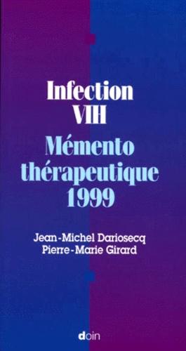 Pierre-Marie Girard et Jean-Michel Darriosecq - Infection VIH - Mémento thérapeutique 1999.