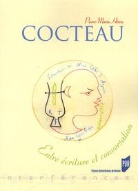 Pierre-Marie Héron - Cocteau - Entre écriture et conversation.