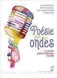 Pierre-Marie Héron et Marie Joqueviel-Bourjea - Poésie sur les ondes - La voix des poètes-producteurs à la radio. 2 CD audio