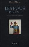 Pierre Marie - Les fous d'en face - Lecture de la folie ordinaire.