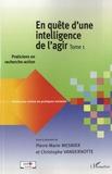 Pierre-Marie Mesnier et Christophe Vandernotte - En quête d'une intelligence de l'agir - Tome 1 : Praticiens en recherche-action.