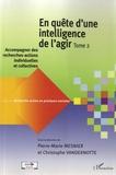 Pierre-Marie Mesnier et Christophe Vandernotte - En quête d'une intelligence de l'agir - Tome 2 : Accompagner des recherches-actions individuelles et collectives.