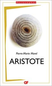 Pierre-Marie Morel - Aristote - Une philosophie de l'activité.
