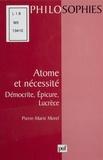 Pierre-Marie Morel - ATOME ET NECESSITE. - Démocratie, Epicure, Lucrèce.
