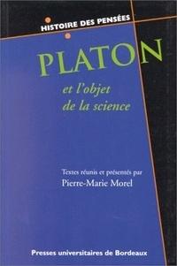 Pierre-Marie Morel - Platon et l'objet de la science - Six études sur Platon.