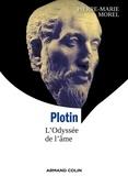 Pierre-Marie Morel - Plotin - L'Odyssée de l'âme.